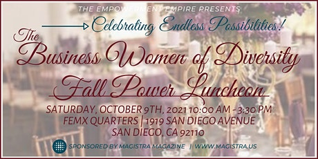 Business Women of Diversity Fall Power Luncheon at FEMX, San Diego! tickets