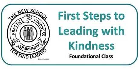 First Steps to Leading With Kindness - New School for Kind Leaders Class tickets