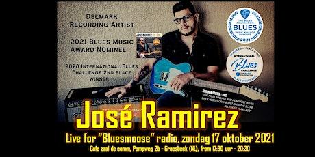 José Ramirez Live at Bluesmoose radio (12,50 betaal aan kassa) tickets