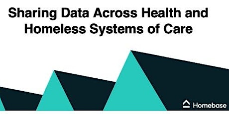 Sharing Data Across Health and Homeless Systems of Care tickets