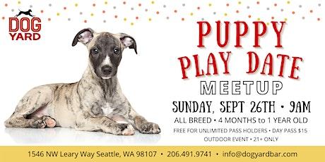 Puppy Play Date Meetup at the Dog Yard in Ballard - All Breeds tickets