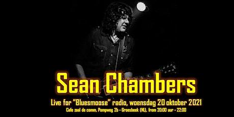 Sean Chambers live @ Bluesmoose Radio (12,50 betaal aan kassa) tickets