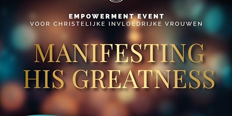Manifesting His greatness tickets