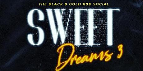 Sweet Dreams 3 tickets