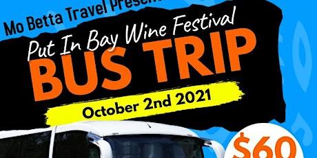 Put In Bay Wine Festival Bus  Trip tickets