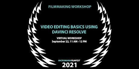 Video Editing Basics Using Davinci Resolve (free software) tickets