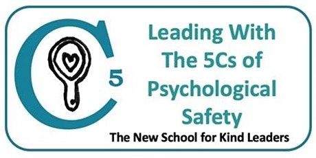 Leading with the 5Cs of Psychological Safety tickets