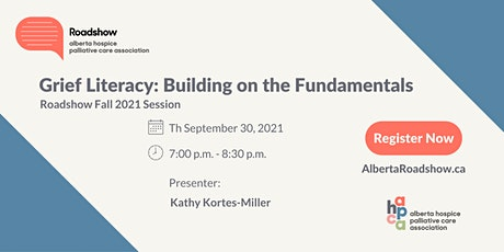 Roadshow - Grief Literacy: Building on the Fundamentals tickets