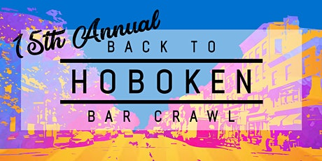 15th ANNUAL BACK TO HOBOKEN BAR CRAWL tickets
