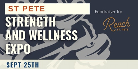 ST PETE STRENGTH AND WELLNESS EXPO FUNDRAISER FOR REACH ST PETE tickets