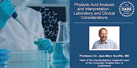 Phytanic Acid Analysis and Interpretation - Lab &  Clinical Considerations tickets