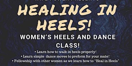 """""""Healing in Heels""""  Women's Heels and Dance class! tickets"""