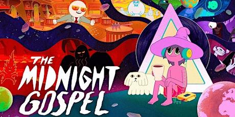 """""""The Midnight Gospel"""" Midnight Screening and Q&A tickets"""