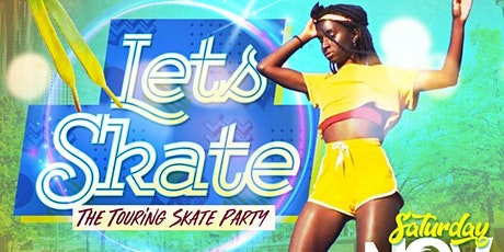 LETS SKATE 2021 - AN ADULT ROLLER SKATING DAY PARTY tickets