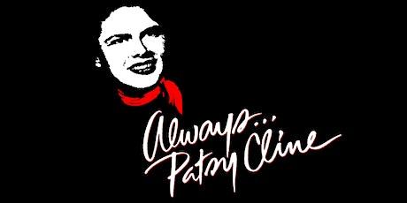 ALWAYS, PATSY CLINE tickets