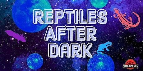Show me snakes presents: Reptiles After Dark (Gadsden, AL) tickets