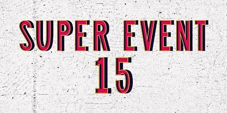 Super Event 15 tickets