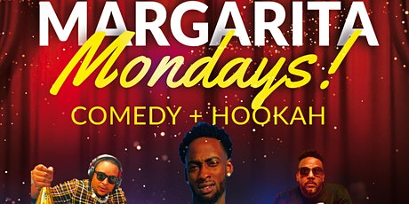 Margarita Mondays (Comedy + Hookah) tickets