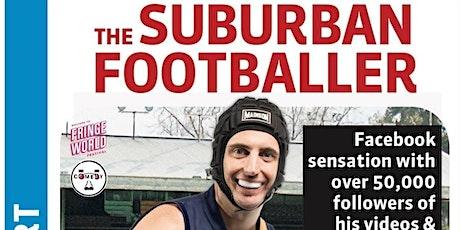 The Suburban Footballer- Tom Siegert tickets