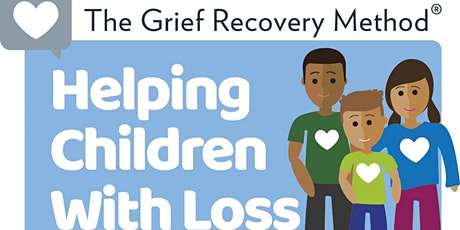 Helping Children With Grief and Loss tickets