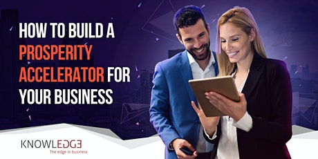 How To Build a Prosperity Accelerator For Your Business tickets