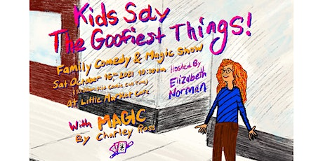 Ellicott Silly Comedy Festival presents Kids Say The Goofiest Things 2!! tickets
