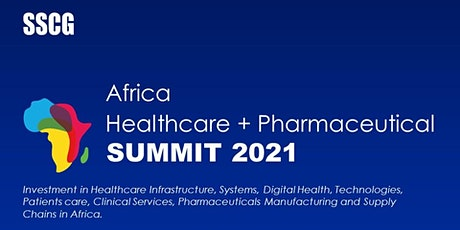 Africa Healthcare + Pharmaceutical Summit 2021 tickets