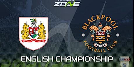 StREAMS@>! r.E.d.d.i.t-Blackpool v Bristol City LIVE ON fReE 2021 tickets