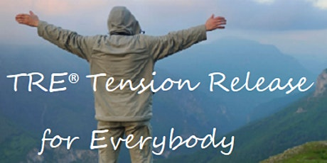 TRE® Online & In Person- Tension, Trauma & Stress Release tickets