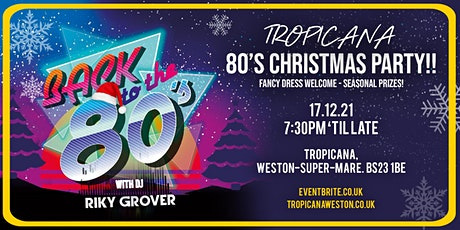 Tropicana 80s Christmas Party tickets