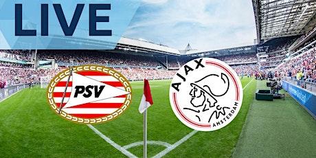 LIVE@!.Ajax - PSV LIVE OP TV 2021 tickets