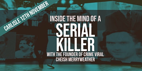 Inside The Mind of a Serial Killer - Carlisle tickets
