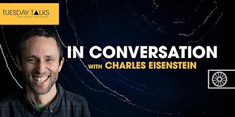 Tuesday Talks | A Conversation with Charles Eisenstein tickets