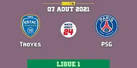 Direct..MATCH@!!..PSG - Troyes e.n direct Live tv billets
