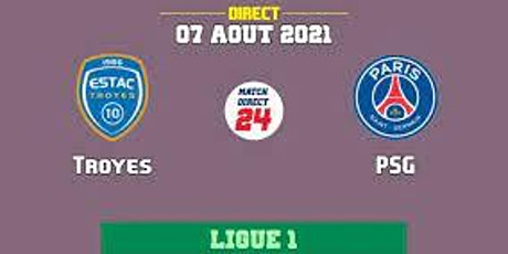 MATCH..Live@!!..PSG - Troyes e.n direct Live tv tickets