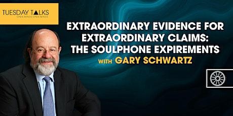Tuesday Talks | The SoulPhone Experiments | Professor Gary E. Schwartz tickets