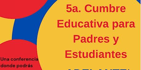 5a. Cumbre Educativa para Padres y Estudiantes entradas