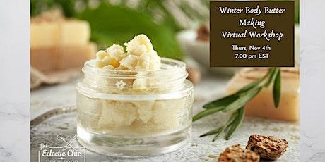 Winter Body Butter Making Virtual Workshop tickets