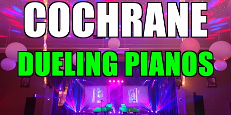Cochrane Dueling Pianos Extreme- Burn 'N' Mahn All Request Show tickets