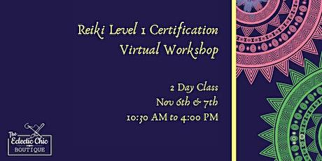Reiki Level 1 Certification Virtual Workshop tickets