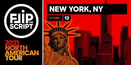 Flip the Script: North American Tour 2021 (New York) tickets
