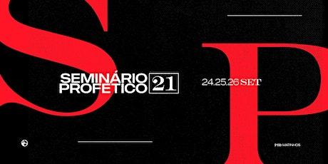 SEMINÁRIO PROFÉTICO 2021 ingressos