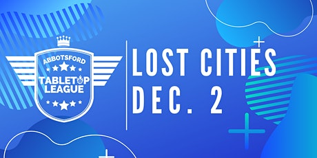 Lost Cities Tournament - Abbotsford Tabletop League tickets