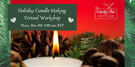 Holiday Candle Making Virtual Workshop tickets