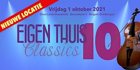 Eigen Thuis Classics 10 (16 uur GEANNULEERD) Opvoering van 20 uur blijft! tickets