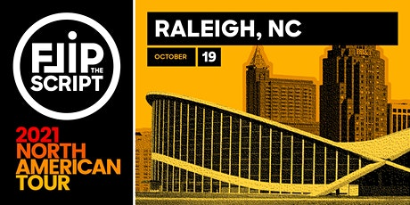 Flip the Script: North American Tour 2021 (Raleigh) tickets