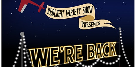 Redlight Variety Show Presents: We're Back tickets