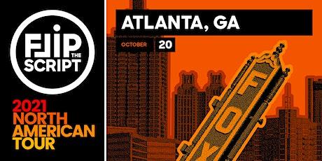 Flip the Script: North American Tour 2021 (Atlanta) tickets