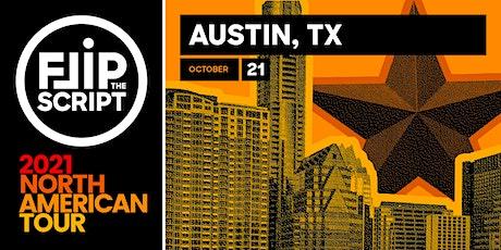 Flip the Script: North American Tour 2021 (Austin) tickets