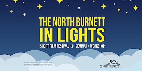 The North Burnett in Lights | Short Film Festival • Seminar + Workshop tickets
